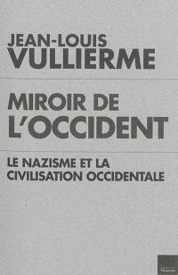 Miroir de l'Occident : le nazisme et la civilisation occidentale