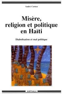 Misère, religion et politique en Haïti : diabolisation et mal politique