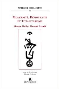 Modernité, démocratie et totalitarisme, Simone Weil et Hannah Arendt