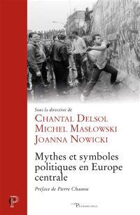 Mythes et symboles politiques en Europe centrale