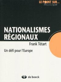 Nationalismes régionaux : un défi pour l'Europe