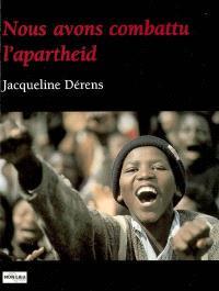 Nous avons combattu l'apartheid