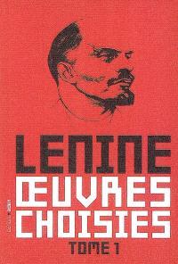 Oeuvres choisies. Volume 1, Les trois sources et les trois parties constitutives du marxisme; L'Etat et la révolution; La révolution prolétarienne et le renégat Kautsky