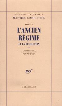 Oeuvres complètes. Volume 2-1, L'Ancien régime et la Révolution
