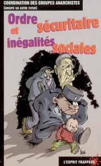 Ordre sécuritaire et inégalités sociales : présentation et analyses des lois sécuritaires