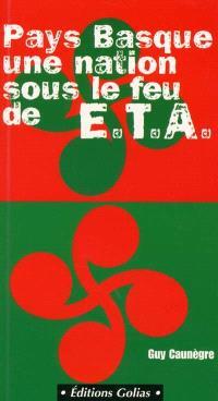 Pays Basque nation sous le feu de l'ETA