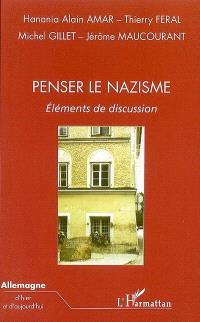 Penser le nazisme : éléments de discussion