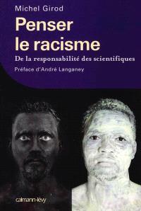 Penser le racisme : de la responsabilité des scientifiques