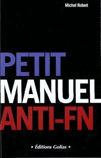 Petit manuel anti-FN : pour un réveil citoyen