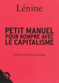 Petit manuel pour rompre avec le capitalisme