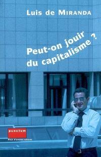 Peut-on jouir du capitalisme ?