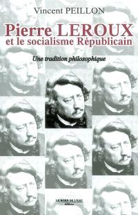 Pierre Leroux et le socialisme républicain : une tradition philosophique