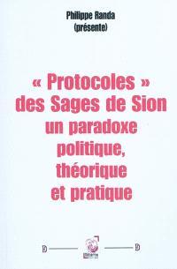 Protocoles des sages de Sion : un paradoxe politique, théorique et pratique