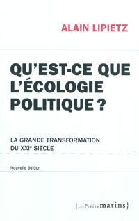 Qu'est-ce que l'écologie politique ? : la grande transformation du XXIe siècle