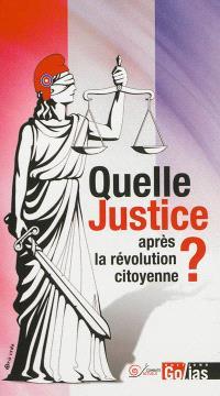 Quelle justice après la révolution citoyenne ? : propositions de gauche pour changer le droit