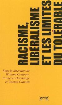 Racisme, libéralisme et les limites du tolérable : actes du colloque, Université de Genève, 8 et 9 novembre 2000