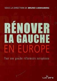 Rénover la gauche en Europe : pour une gauche réformiste européenne