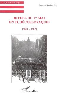 Rituel du 1er mai en Tchécoslovaquie : 1948-1989