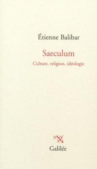 Saeculum : culture, religion, idéologie