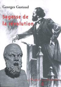 Sagesse de la révolution. Suivi de Devenir enfant : pour une critique du fascynisme : assagir la révolution ou révolutionner la sagesse ?