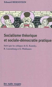 Socialisme théorique et sociale-démocratie pratique : réponse à mes critiques socialistes