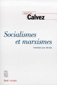 Socialismes et marxismes : inventaire pour demain
