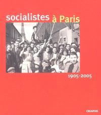 Socialistes à Paris : 1905-2005