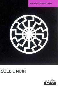 Soleil noir : cultes aryens, nazisme ésotérique et politiques de l'identité