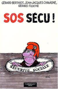SOS Sécu ! : casser ou sauver la Sécu ?
