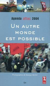 Un autre monde est possible : agenda 2004