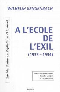 Une vie contre le capitalisme. Volume 2, A l'école de l'exil, 1933-1934