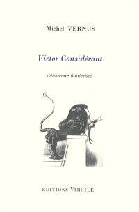 Victor Considerant : démocrate fouriériste