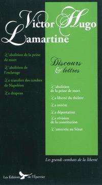 Victor Hugo, Lamartine : discours et lettres
