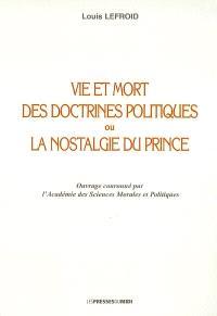 Vie et mort des doctrines politiques ou La nostalgie du prince : essai