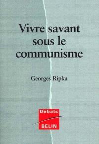Vivre savant sous le régime communiste