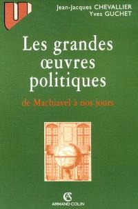 Les grandes oeuvres politiques de Machiavel à nos jours