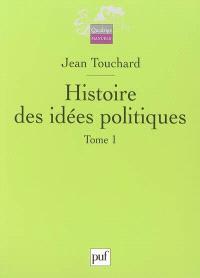 Histoire des idées politiques. Volume 1, Des origines au XVIIIe siècle