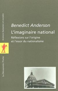 L'imaginaire national : réflexions sur l'origine et l'essor du nationalisme