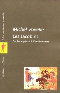 Les jacobins : de Robespierre à Chevènement