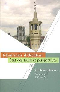 Islamismes d'Occident : état des lieux et perspectives