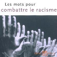 Les mots pour combattre le racisme