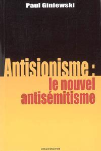 Antisionisme, le nouvel antisémitisme