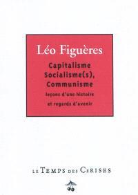 Capitalisme, socialisme(s), communisme : leçons d'une histoire et regards d'avenir