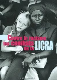 Contre le racisme : les combats de la LICRA