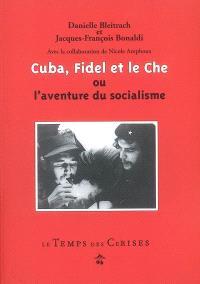 Cuba, Fidel et le Che ou L'aventure du socialisme