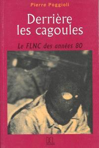 Derrière les cagoules : le FLNC des années 80