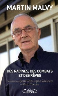 Des racines, des combats et des rêves : entretiens avec Jean-Christophe Giesbert et Marc Teynier