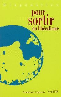 Diagnostics pour sortir du libéralisme