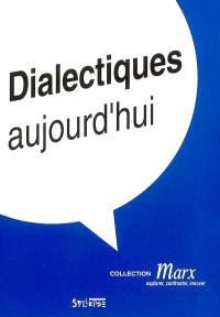 Dialectiques, aujourd'hui