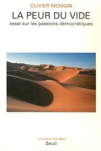Essai sur les passions démocratiques. Volume 1, La peur du vide : essai sur les passions démocratiques